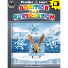 Practice to Learn: Addition and Subtraction Grades 1-2