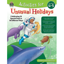 Activities for Unusual Holidays: Celebrating 38 Special Days in 38 Different Ways (Gr. 4–5)