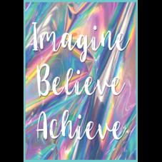 Imagine, Believe, Achieve Positive Poster