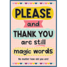 Please and Thank You Are Still Magic Words Positive Poster