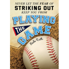 Never Let the Fear of Striking Out Keep You from Playing the Game Positive Poster