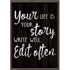 Your Life is Your Story. Write Well. Edit Often. Positive Poster