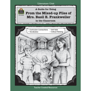 TCR0448 A Guide for Using From Mixed up Files of Mrs. Basil E. Frankweiler in the Classroom Image