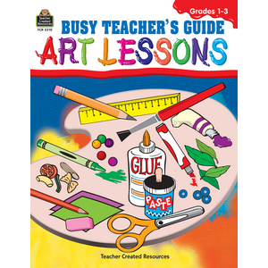 TCR2210 Busy Teacher's Guide: Art Lessons Image