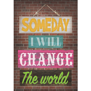 TCR7401 Someday I Will Change the World Positive Poster Image