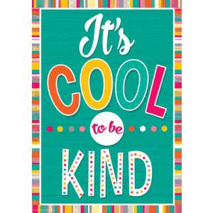 TCR7417 It's Cool to Be Kind Positive Poster Image