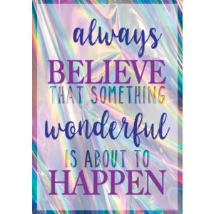 TCR7430 Always Believe That Something Wonderful Is About to Happen Positive Poster Image