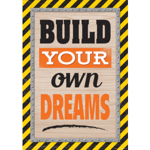 TCR7431 Build Your Own Dreams Positive Poster Image