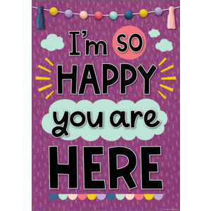 TCR7445 I'm So Happy You Are Here Positive Poster Image