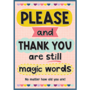 TCR7499 Please and Thank You Are Still Magic Words Positive Poster Image
