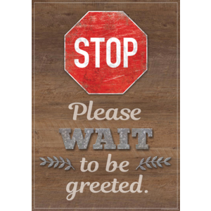 TCR7510 Stop Please Wait to be Greeted Positive Poster Image