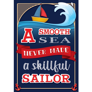 TCR7515 A Smooth Sea Never Made a Skillful Sailor Positive Poster Image
