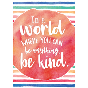 TCR7558 In a World Where You Can Be Anything, Be Kind Positive Poster Image