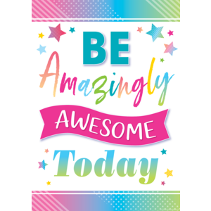 TCR7938 Be Amazingly Awesome Today Positive Poster Image