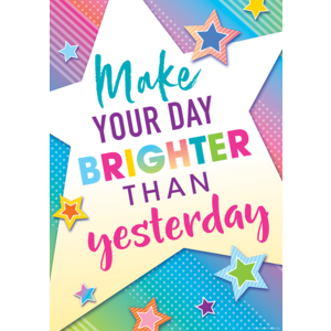 TCR7941 Make Your Day Brighter Than Yesterday Positive Poster Image