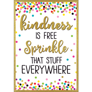 TCR7946 Kindness Is Free Sprinkle That Stuff Everywhere Positive Poster Image