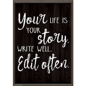 TCR7993 Your Life is Your Story. Write Well. Edit Often. Positive Poster Image