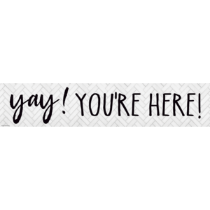 TCR8510 Modern Farmhouse Yay! You're Here! Banner Image