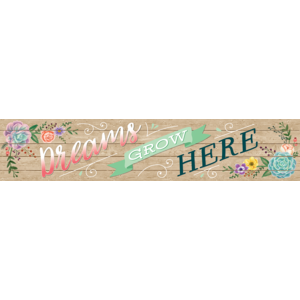TCR8594 Rustic Bloom Dreams Grow Here Banner Image