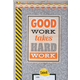 Good Work Takes Hard Work Positive Poster Alternate Image A