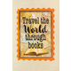 Travel the World Through Books Positive Poster Alternate Image A