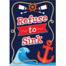 TCR7420 Refuse To Sink Positive Poster