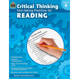 Critical Thinking: Test-taking Practice for Reading Grade 6