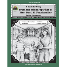 A Guide for Using From Mixed up Files of Mrs. Basil E. Frankweiler in the Classroom