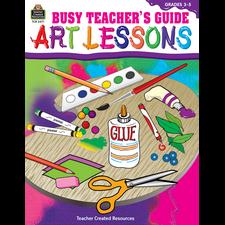 Busy Teacher's Guide: Art Lessons