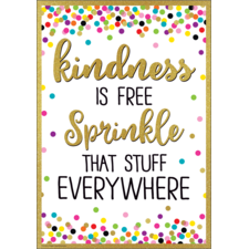 Kindness Is Free Sprinkle That Stuff Everywhere Positive Poster