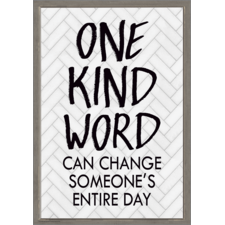 One Kind Word Can Change Someone's Entire Day Positive Poster