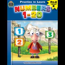 Practice to Learn: Numbers 1-20 Grades PreK-K