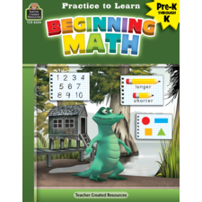 Practice to Learn: Beginning Math Grades PreK-K