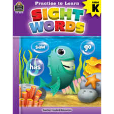 Practice to Learn: Sight Words Grade K