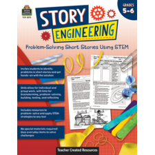 Story Engineering: Problem-Solving Short Stories Using STEM (Gr. 5–6)