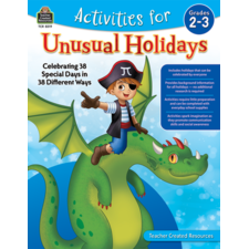 Activities for Unusual Holidays: Celebrating 38 Special Days in 38 Different Ways (Gr. 2–3)