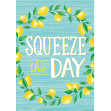 Squeeze the Day Positive Poster