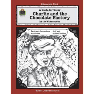 TCR0420 A Guide for Using Charlie & the Chocolate Factory in the Classroom Image
