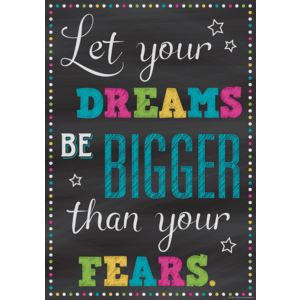 TCR7405 Let Your Dreams Be Bigger Than Your Fears Positive Poster Image