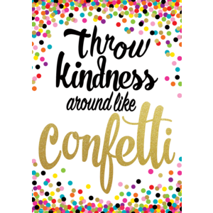 TCR7415 Throw Kindness Around Like Confetti Positive Poster Image