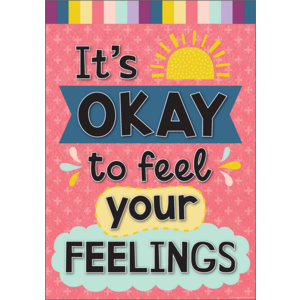 TCR7444 It's Okay to Feel Your Feelings Positive Poster Image