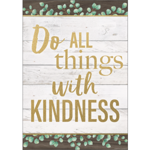 TCR7977 Do All Things With Kindness Positive Poster Image