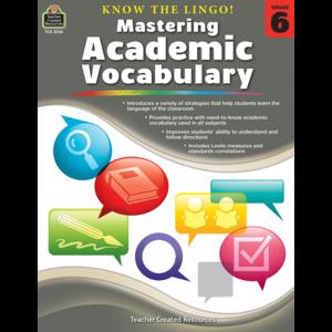 Know the Lingo! Mastering Academic Vocabulary Grade 6