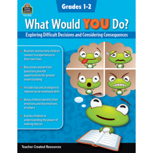 TCR8312 What Would YOU Do?: Exploring Difficult Decisions and Considering Consequences (Gr. 1–2) Image