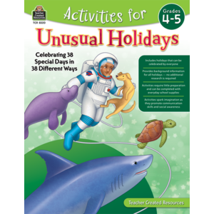 TCR8320 Activities for Unusual Holidays: Celebrating 38 Special Days in 38 Different Ways (Gr. 4–5) Image