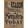 TCR7402 Be the Reason Someone Smiles Today Positive Poster