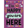 TCR7445 I'm So Happy You Are Here Positive Poster