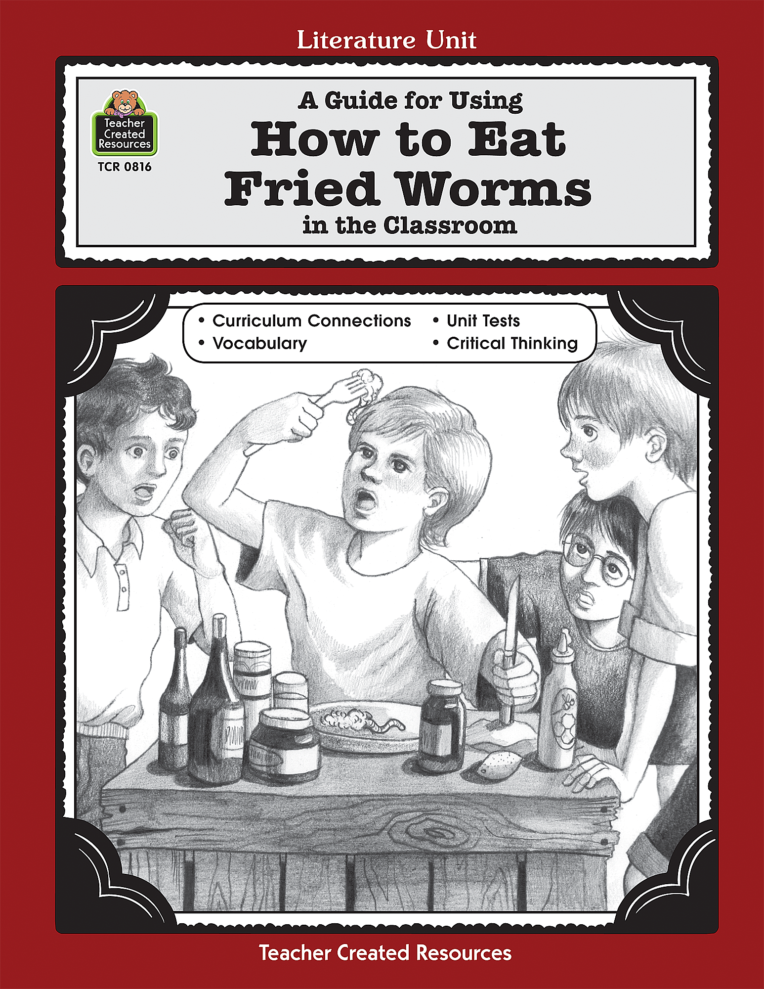 A guide for using how to eat fried worms in the classroom a guide for using how to eat fried worms in the classroom tcr0816 teacher created resources ccuart Choice Image